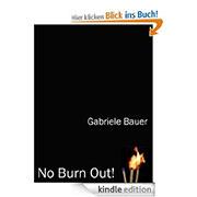 eBook: No Burn Out! Vorbeugen ist besser als Ausbrennen!